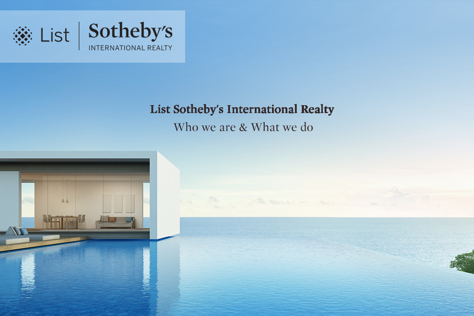 List Sotheby's International Realty | Who we are & What we do