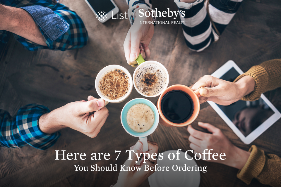 Here are 7 Types of Coffee You Should Know Before Ordering