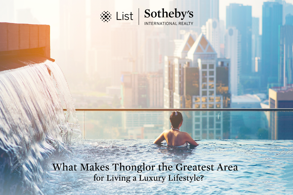 What Makes Thonglor the Greatest Area for Living a Luxury Lifestyle?